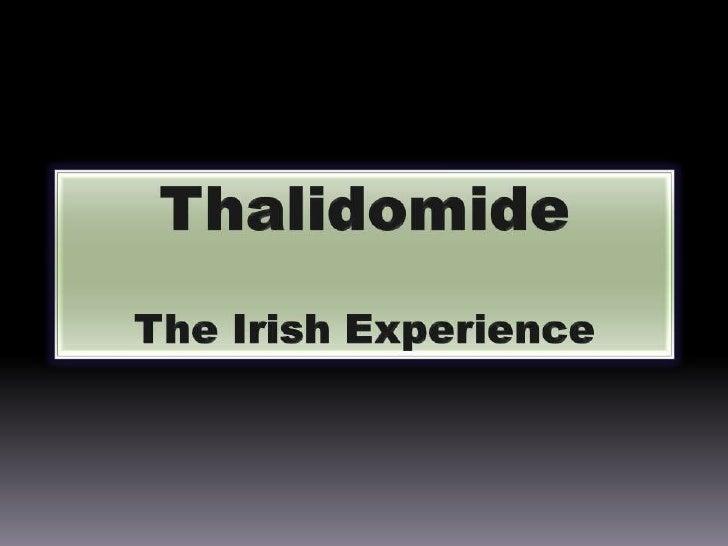 Thalidomide<br />The Irish Experience<br />