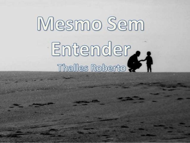 Thalles Roberto - Mesmo Sem Entender versão 1