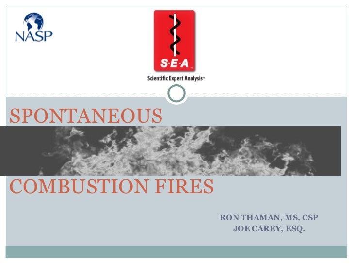 RON THAMAN, MS, CSP JOE CAREY, ESQ. SPONTANEOUS COMBUSTION FIRES