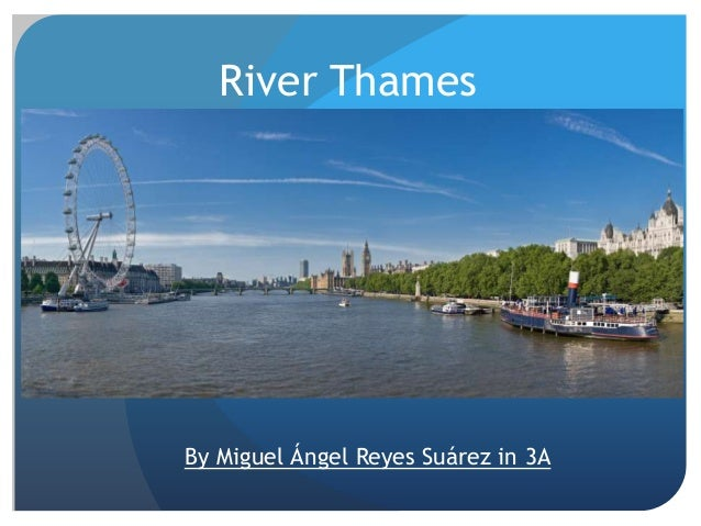 River Thames  By Miguel Ángel Reyes Suárez in 3A