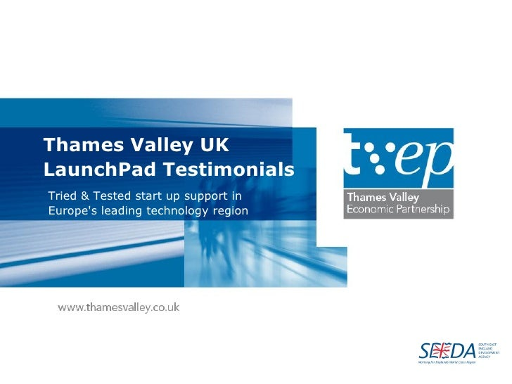 Thames Valley UK LaunchPad Testimonials Tried & Tested start up support in Europe's leading technology region