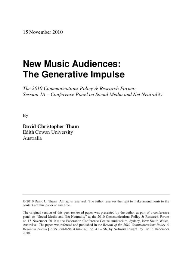 15 November 2010New Music Audiences:The Generative ImpulseThe 2010 Communications Policy & Research Forum:Session 1A – Con...