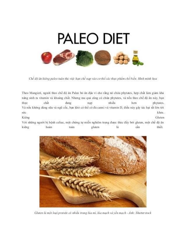 Chế độ ăn kiêng paleo tuân thủ việc hạn chế nạp vào cơ thể các thực phẩm chế biến. Hình minh họa Theo Mangieri, người theo...