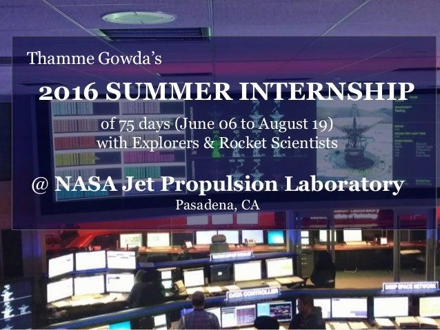 Thamme Gowdas Summer2016 NASA JPL Internship Of 75 Days June 06 To August 19 With Explorers Rocket Scientists