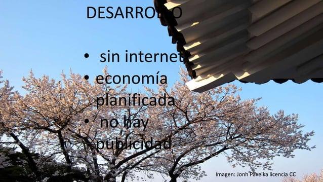 Imagen: Jonh Pavelka licencia CC DESARROLLO • sin internet • economía planificada • no hay publicidad