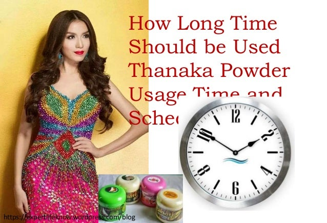 How Long Time Thanaka Powder and Kusumba Oil Should be Used