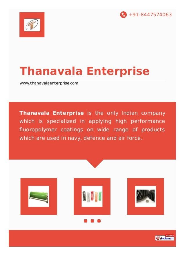 +91-8447574063 Thanavala Enterprise www.thanavalaenterprise.com Thanavala Enterprise is the only Indian company which is s...