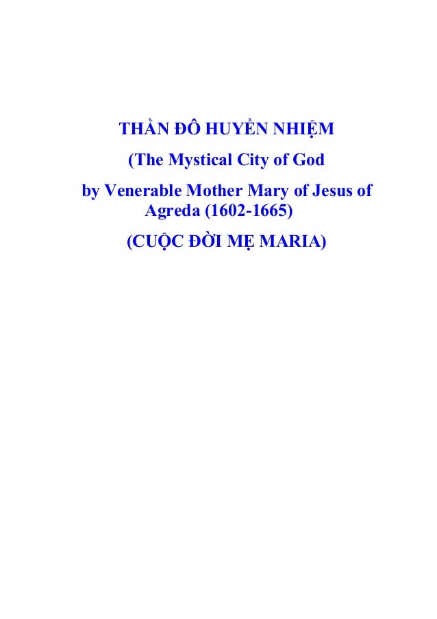 THẦN ĐÔ HUYỀN NHIỆM (The Mystical City of God by Venerable Mother Mary of Jesus of Agreda (1602-1665) (CUỘC ĐỜI MẸ MARIA)
