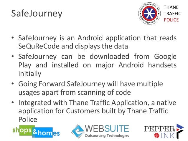 SafeJourney • SafeJourney is an Android application that reads SeQuReCode and displays the data • SafeJourney can be downl...
