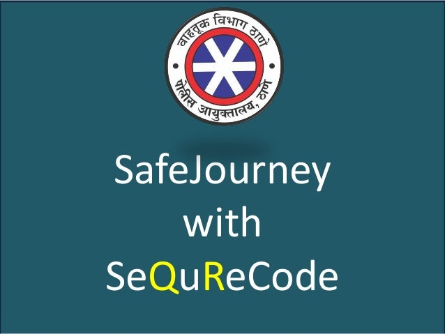 SafeJourney with SeQuReCode