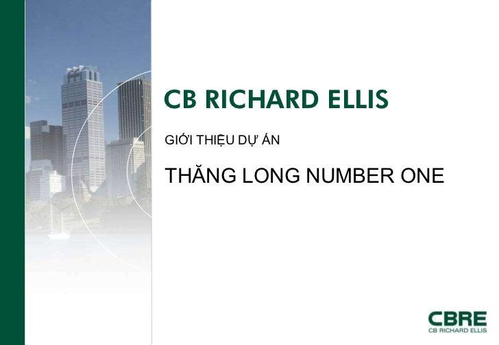 CB RICHARD ELLISGIỚI THIỆU DỰ ÁNTHĂNG LONG NUMBER ONE