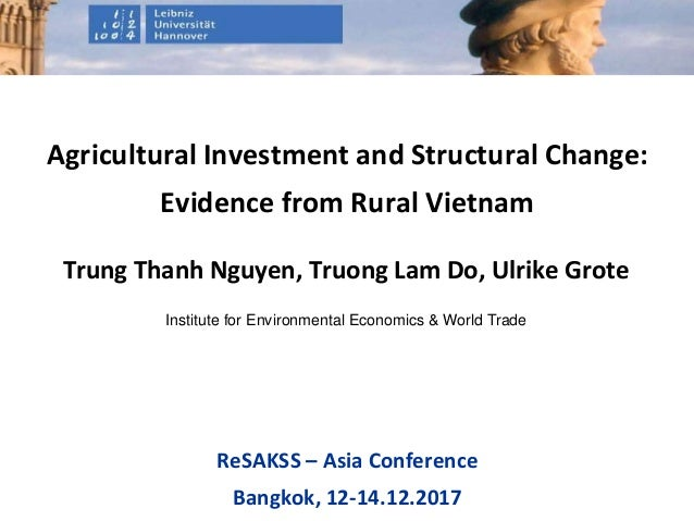 Institute for Environmental Economics & World Trade Trung Thanh Nguyen, Truong Lam Do, Ulrike Grote Agricultural Investmen...