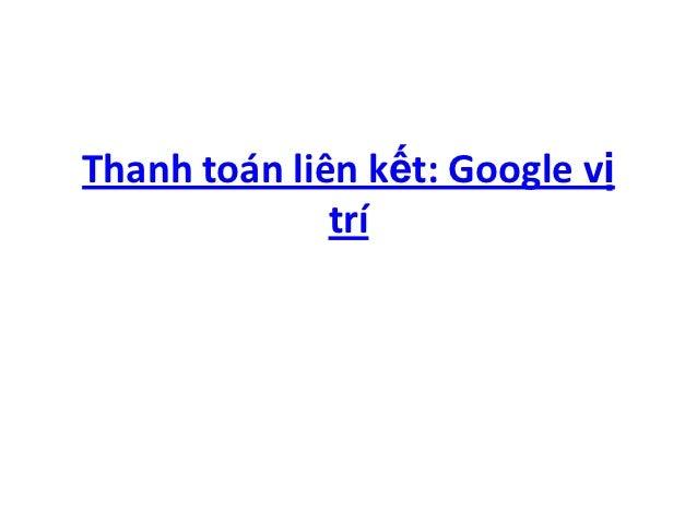 Thanh toán liên kết: Google vị              trí