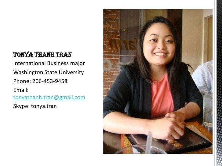 TONYA THANH TRANInternational Business majorWashington State UniversityPhone: 206-453-9458Email:tonyathanh.tran@gmail.comS...