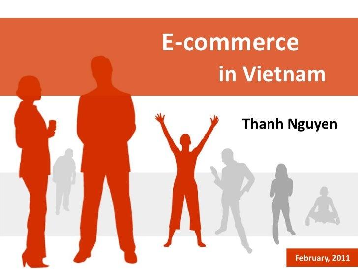 E-commerce    in Vietnam      Thanh Nguyen        February 2011             February, 2011