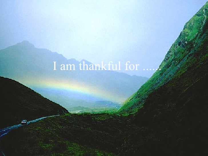 I am thankful for ......