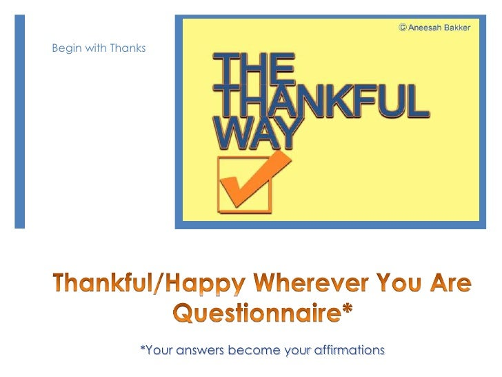 Begin with Thanks               *Your answers become your affirmations