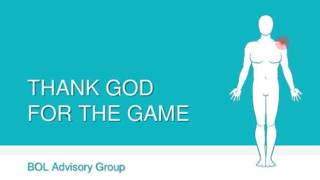 THANK GOD FOR THE GAME BOL Advisory Group