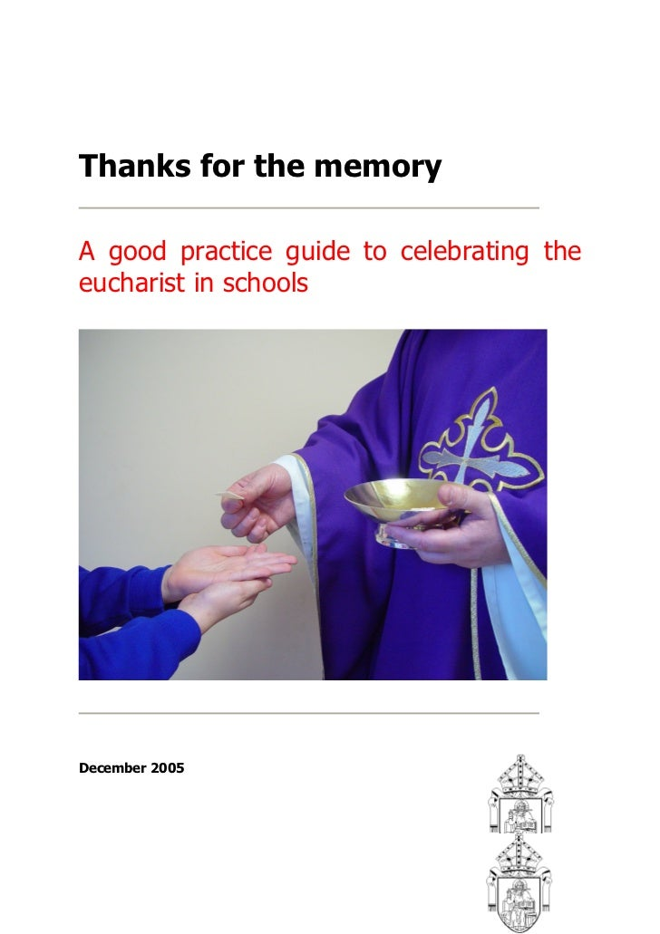 Thanks for the memoryA good practice guide to celebrating theeucharist in schoolsDecember 2005