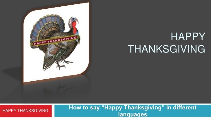 """HAPPY THANKSGIVING<br />How to say """"Happy Thanksgiving"""" in different languages<br />HAPPY THANKSGIVING<br />"""