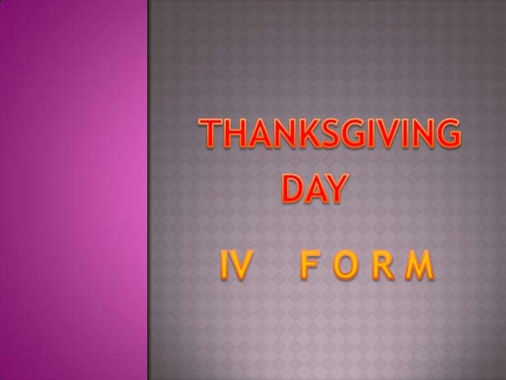 THANKSGIVING<br />     DAY<br />IV    F O R M <br />