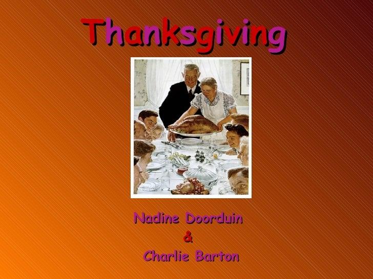 T h a n k s g i v i n g Nadine Doorduin   &  Charlie Barton