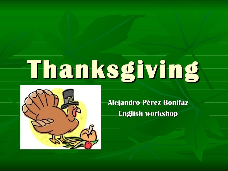 Thanksgiving Alejandro Pérez Bonifaz English workshop
