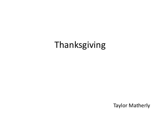 Thanksgiving  Taylor Matherly