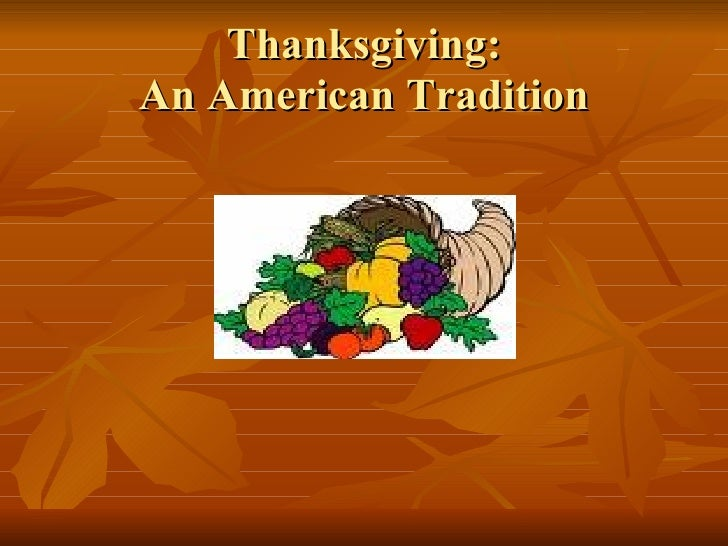 Thanksgiving: An American Tradition