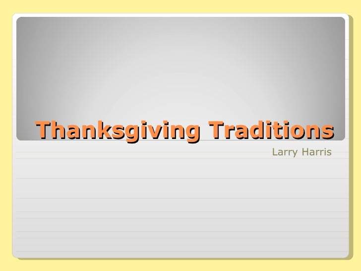 Thanksgiving Traditions Larry Harris