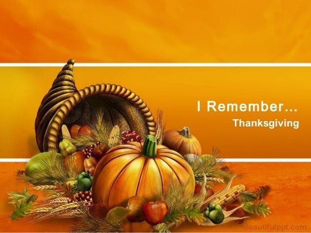 I Remember…   Thanksgiving     Beautifulppt.com