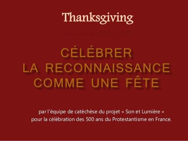 par l'équipe de catéchèse du projet « Son et Lumière » pour la célébration des 500 ans du Protestantisme en France. Thanks...