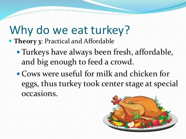 Thanksgiving 3 a for Why do we eat turkey on thanksgiving