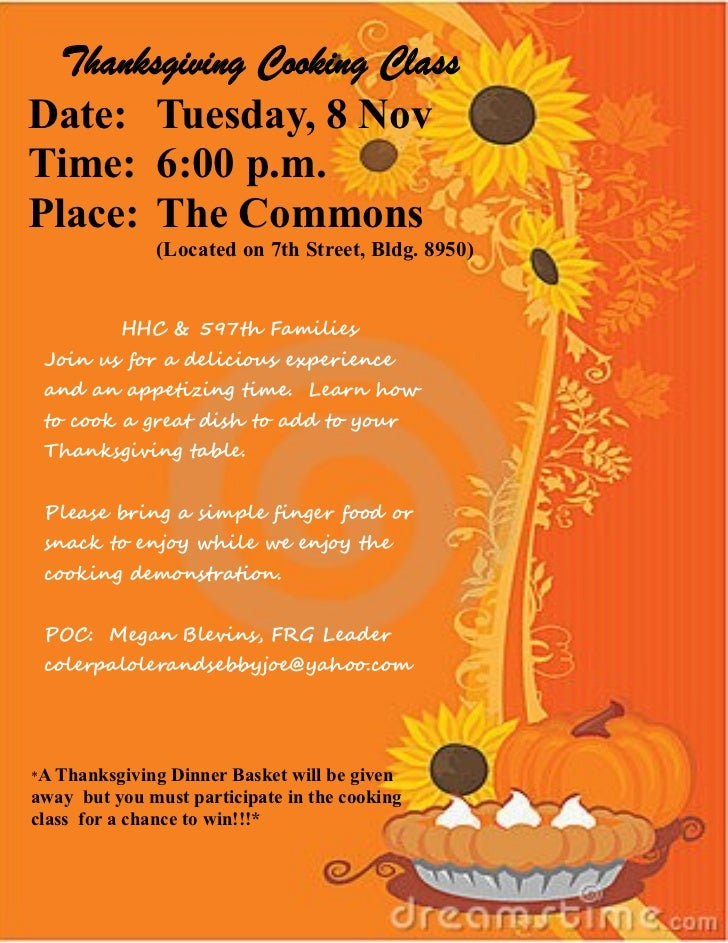 Thanksgiving Cooking ClassDate: Tuesday, 8 NovTime: 6:00 p.m.Place: The Commons              (Located on 7th Street, Bldg....