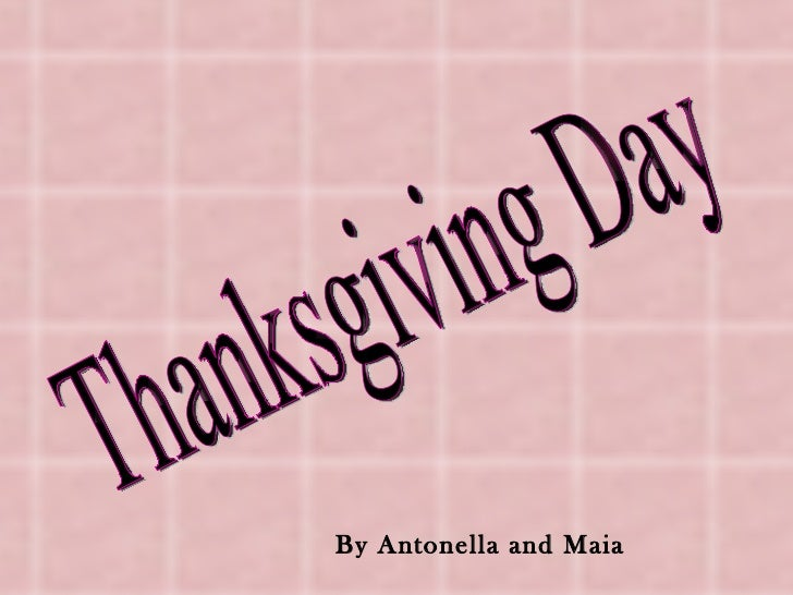 Thanksgiving Day By Antonella and Maia