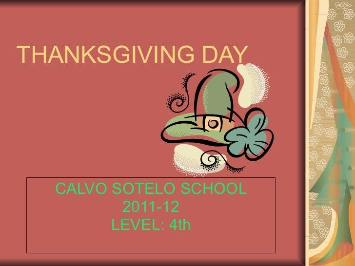 THANKSGIVING DAY CALVO SOTELO SCHOOL 2011-12 LEVEL: 4th