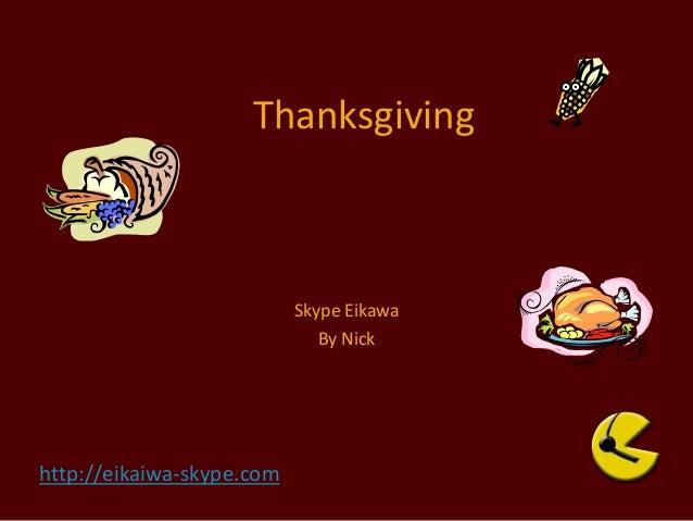 http://eikaiwa-skype.com Thanksgiving Skype Eikawa By Nick