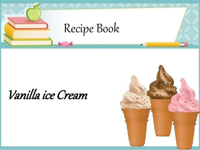 Recipe Book  Vanilla ice Cream