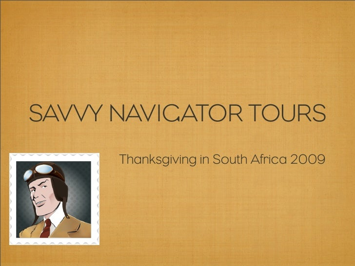 SAVVY NAVIGATOR TOURS       Thanksgiving in South Africa 2009