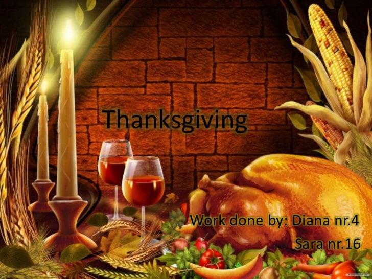 Thanksgiving       Work done by: Diana nr.4                     Sara nr.16