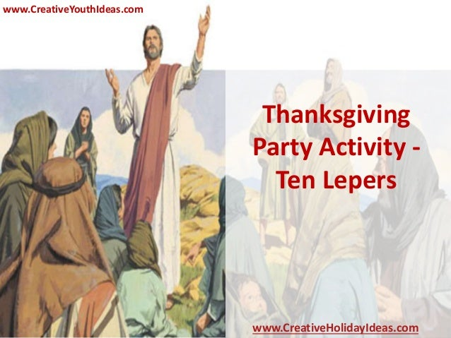 Thanksgiving Party Activity - Ten Lepers www.CreativeYouthIdeas.com www.CreativeHolidayIdeas.com