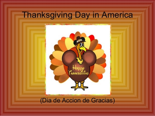 Thanksgiving Day in America  (Dia de Accion de Gracias)