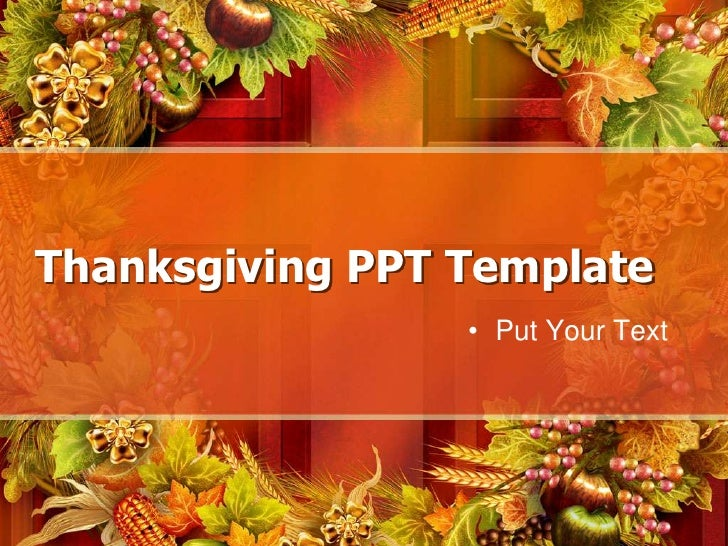 Thanksgiving PPT Template<br />Put Your Text<br />
