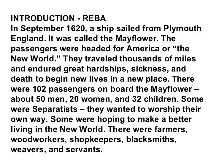 INTRODUCTION - REBA In September 1620, a ship sailed from Plymouth England. It was called the Mayflower. The passengers we...