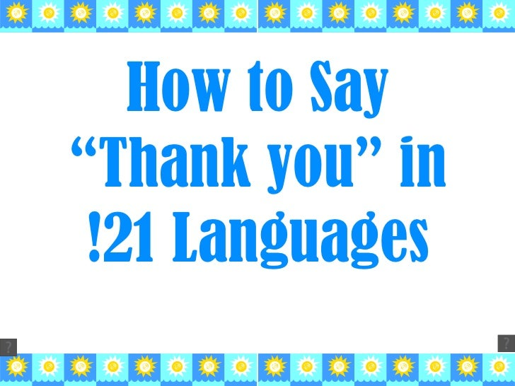 "How to Say ""Thank you"" in 21 Languages!"