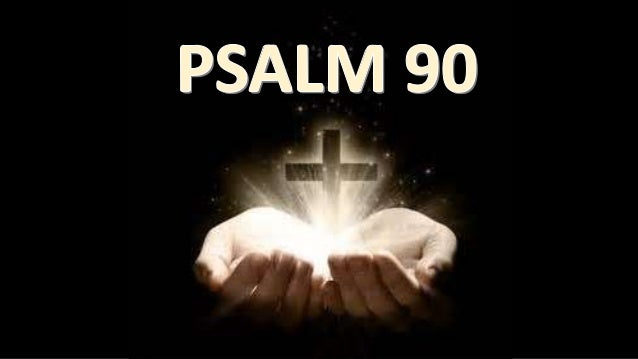Alleluia Alleluia Psalm 90 God's Eternity and Human Frailty A Prayer of Moses, the man of God. 1 Lord, you have been our d...