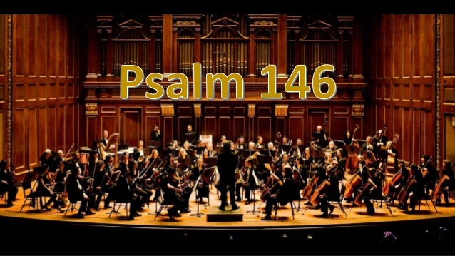 Alleluia AlleluiaPsalm 146 Praise for God's Help 1 Praise the Lord! Praise the Lord, O my soul! 2 I will praise the Lord a...