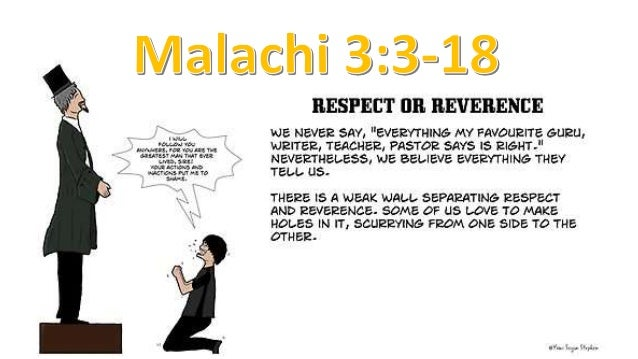 Alleluia Alleluia Malachi 3:3-18 New Revised Standard Version (NRSV) 3 he will sit as a refiner and purifier of silver, an...
