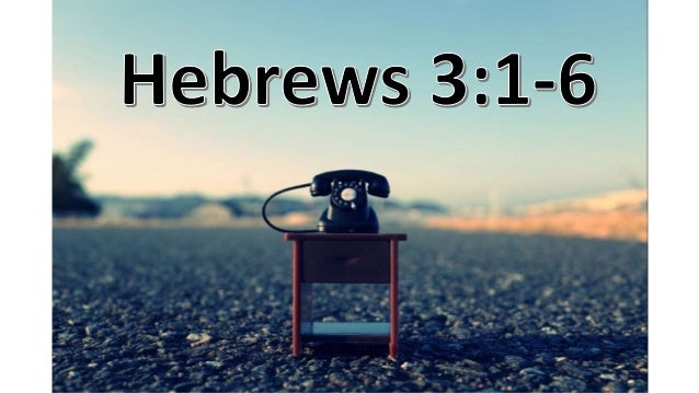 Alleluia Alleluia Hebrews 3:1-6 3 Therefore, brothers and sisters,[a] holy partners in a heavenly calling, consider that J...