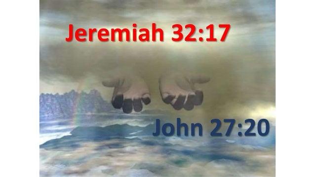 John 27:20 Jeremiah 32:17